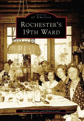 Rochesters 19th Ward  by  Michael Leavy