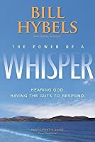 The Power of a Whisper: Hearing God, Having the Guts to Respond: Four Sessions