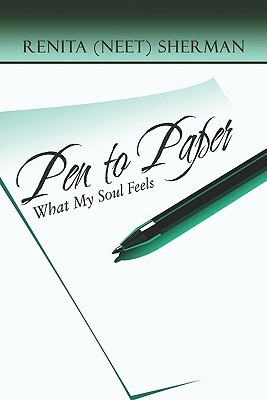 Pen to Paper: What My Soul Feels Renita (Neet) Sherman
