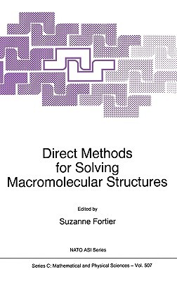 Direct Methods for Solving Macromolecular Structures  by  Suzanne Fortier