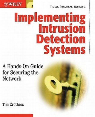 Implementing Intrusion Detection Systems Tim Crothers