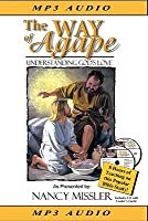 The Way of Agape: Understanding God's Love [With Leader's Guide on CD]