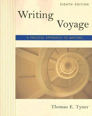 The Writing Voyage: A Process Approach to Basic Writing Thomas E. Tyner