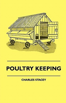 Poultry Keeping  by  Charles Stacey