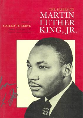 The Papers of Martin Luther King, Jr., Vol. 1: Called to Serve, January 1929–June 1951  by  Martin Luther King Jr.