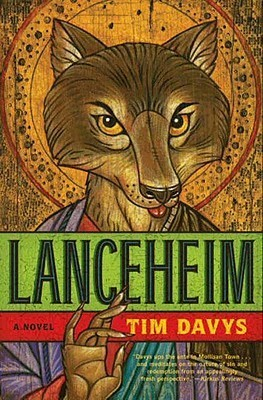 Lanceheim: A Novel  by  Tim Davys