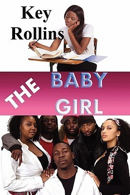 The Baby Girl  by  Key Rollins