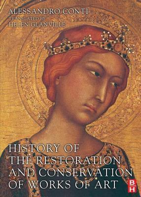 History of the Restoration and Conservation of Works of Art Alessandro Conti