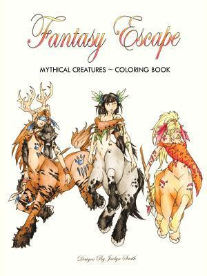 Fantasy Escape: Mythical Creatures  by  Jaclyn Smith