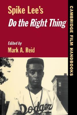 Spike Lees Do the Right Thing  by  Mark A. Reid