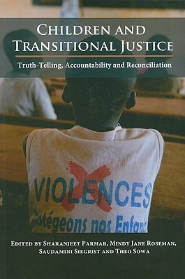 Children and Transitional Justice: Truth-Telling, Accountability, and Reconciliation  by  Sharanjeet Parmar