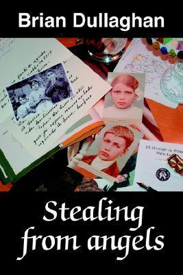 Stealing from Angels Brian Dullaghan