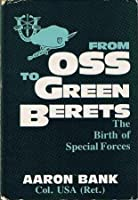 From OSS To Green Berets: The Birth of Special Forces