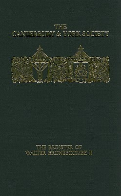 The Register of Walter Bronescombe, Bishop of Exeter, 1258-1280, Volume 2 O.F. Robinson