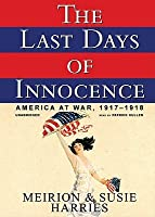 The Last Days of Innocence: America at War, 19171918
