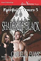 Shades of Black (Fatefully Yours 5)