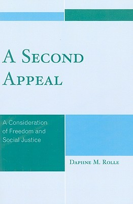 A Second Appeal: A Consideration of Freedom and Social Justice  by  Daphne M. Rolle
