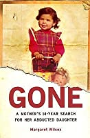 Gone: A Mother's 14 Year Search For Her Abducted Daughter