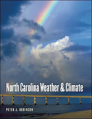 North Carolina Weather & Climate  by  Peter J. Robinson