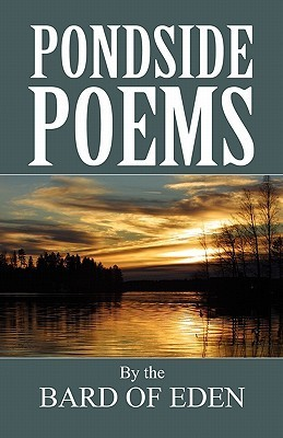 Pondside Poems  by  Bard of Eden