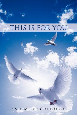 This Is For You  by  Ann M. McCollough