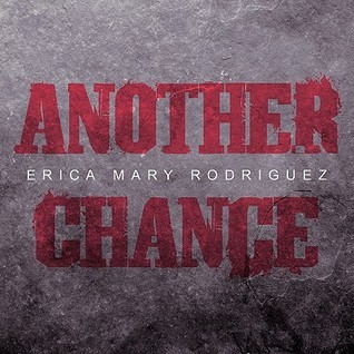 Another Chance Erica Mary Rodriguez