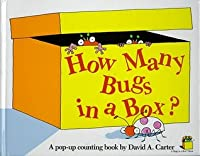 How Many Bugs in a Box?: A Pop Up Counting Book