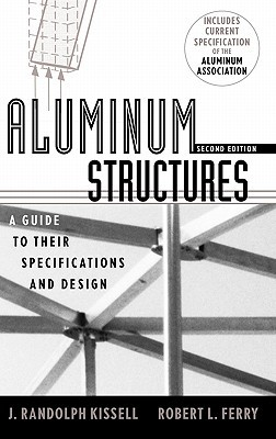 Aluminum Structures 2e  by  J. Randolph Kissell