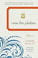I Was the Jukebox: Poems
