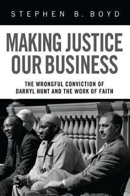 Making Justice Our Business Stephen B. Boyd
