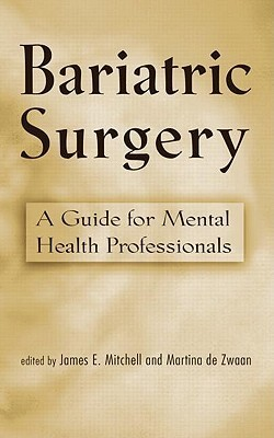 Bariatric Surgery: Psychosocial Assessment and Treatment James E. Mitchell