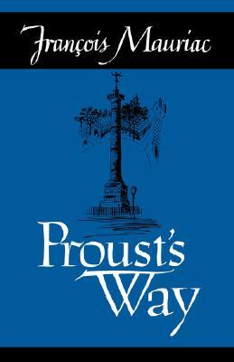 Prousts Way  by  François Mauriac