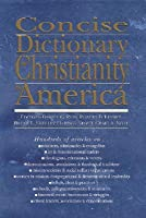 Concise Dictionary of Christianity in America