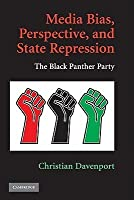 Media Bias, Perspective, and State Repression: The Black Panther Party