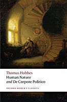 The Elements of Law, Natural and Politic: Part I: Human Nature; Part II: De Corpore Politico with Three Lives (Oxford World's Classics)