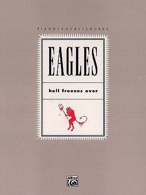 Eagles: Hell Freezes Over Eagles