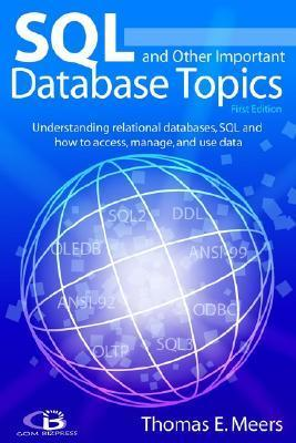 SQL and Other Important Database Topics  by  Thomas E. Meers