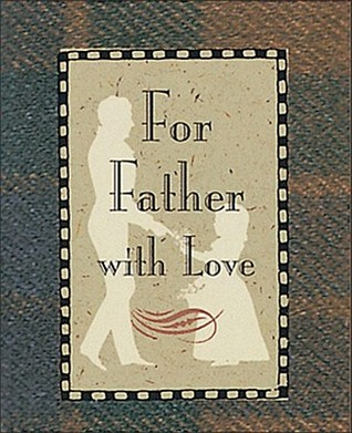 To Father with Love  by  Arlene Benedict