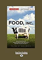 Food, Inc.: How Industrial Food Is Making Us Sicker, Fatter, and Poorer-And What You Can Do about It (Large Print 16pt)