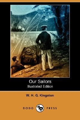 Our Sailors (Illustrated Edition)  by  W.H.G. Kingston
