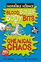 Blood, Bones And Body Bits And Chemical Chaos (Two Horrible Books In One)