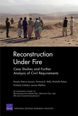 Reconstruction Under Fire: Case Studies and Further Analysis of Civil Requirements  by  Brooke Stearns Lawson
