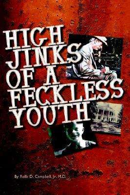 High Jinks of a Feckless Youth Rolla Campbell