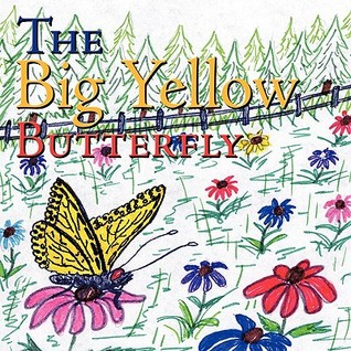 The Big Yellow Butterfly  by  Kenneth C. Watson