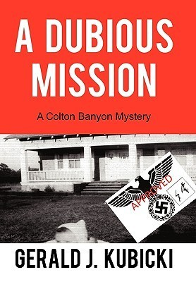 A Dubious Mission (Colton Banyon Mystery, #1)  by  Gerald J. Kubicki