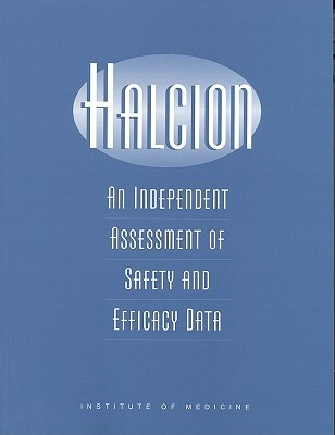 Halcion: An Independent Assessment of Safety and Efficacy Data National Research Council