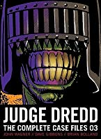 Judge Dredd: The Complete Case Files 03