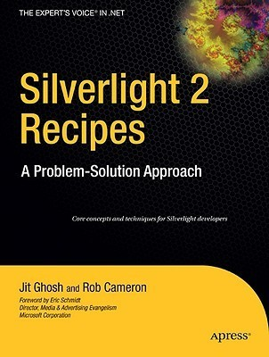 Silverlight 2 Recipes: A Problem-Solution Approach  by  Jit Ghosh