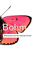 Wholeness and the Implicate Order