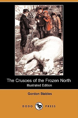 The Crusoes of the Frozen North  by  Gordon Stables